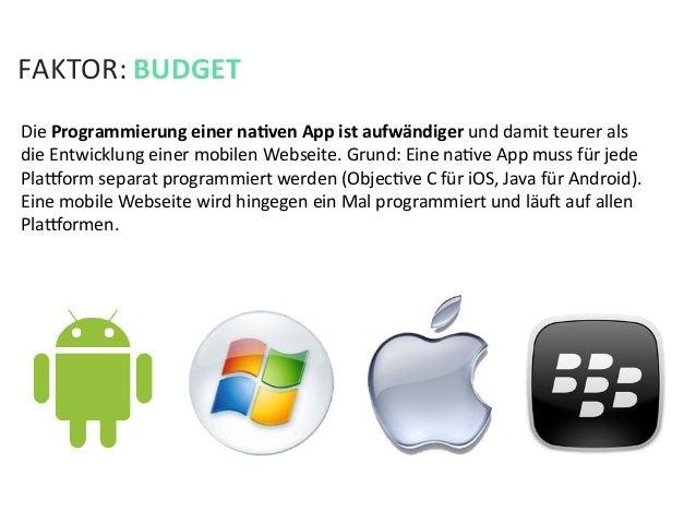 FAKTOR: BUDGET Die Programmierung einer naPven App ist aufwändiger und damit teurer als  die ...