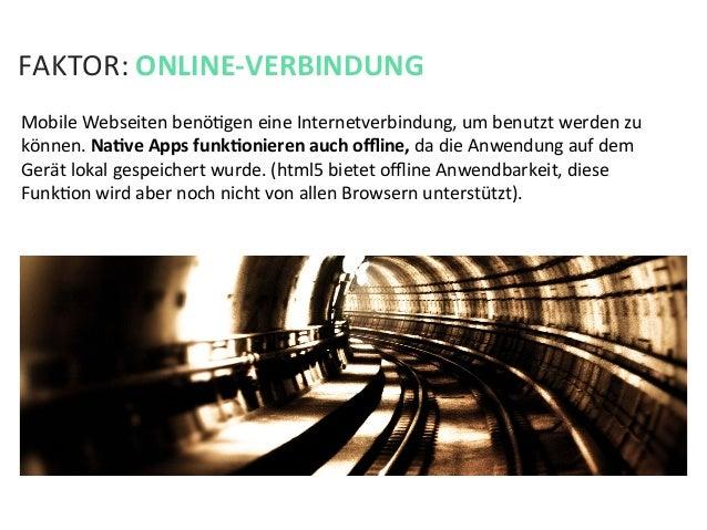 FAKTOR: ONLINE-‐VERBINDUNG Mobile Webseiten benöKgen eine Internetverbindung, um benutzt werden zu ...
