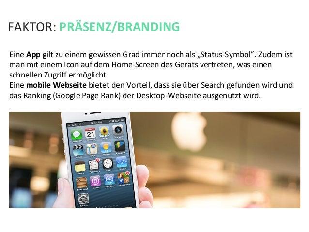 """FAKTOR: PRÄSENZ/BRANDING Eine App gilt zu einem gewissen Grad immer noch als """"Status-‐Symbol"""". ..."""