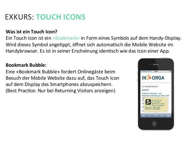 EXKURS: TOUCH ICONS Was ist ein Touch Icon? Ein Touch Icon ist ein «Bookmark» in Form eine...