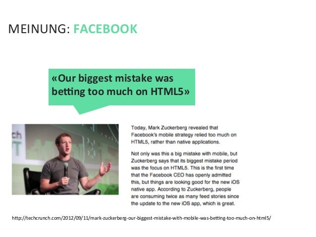 MEINUNG: FACEBOOK hfp://techcrunch.com/2012/09/11/mark-‐zuckerberg-‐our-‐biggest-‐mistake-‐with-‐mobile-‐was-‐...