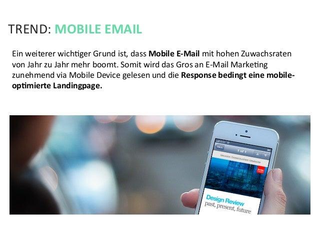 TREND: MOBILE EMAIL Ein weiterer wichKger Grund ist, dass Mobile E-‐Mail mit hohen Zuwachsraten...