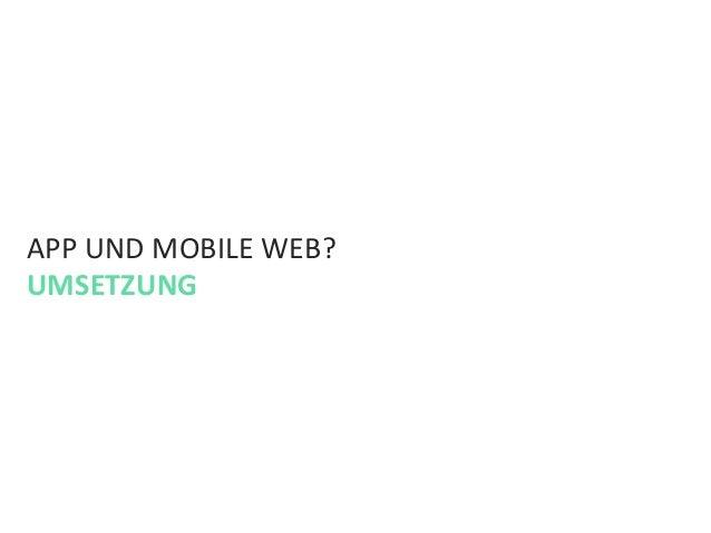 APP UND MOBILE WEB?  UMSETZUNG