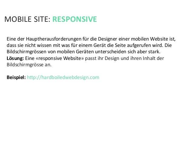 MOBILE SITE: RESPONSIVE Eine der Hauptherausforderungen für die Designer einer mobilen Website ist...