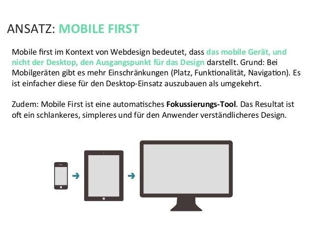 Mobile first im Kontext von Webdesign bedeutet, dass das mobile Gerät, und nicht der Desktop, ...
