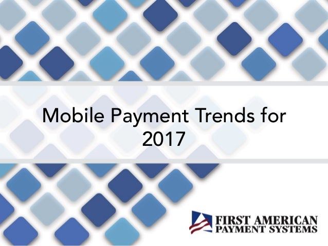 Mobile payment trends for 2017 - Mobel trends 2017 ...