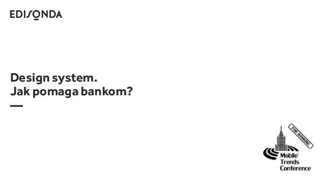 Design system. Jak pomaga bankom? —