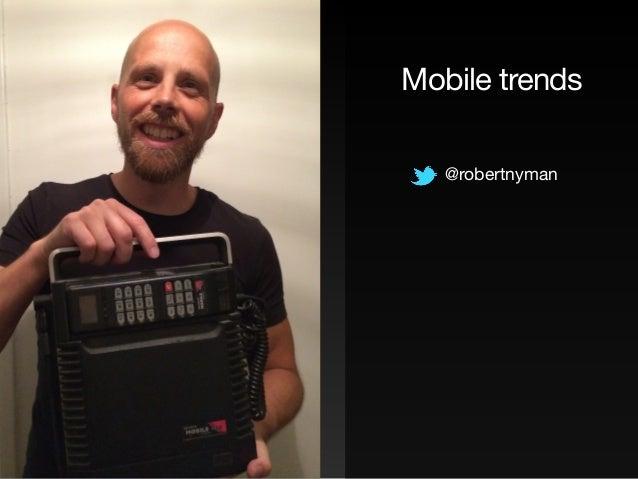 Mobile trends @robertnyman
