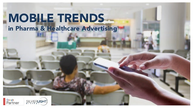 Mobile trends in pharma healthcare advertising for Mobili ad trend