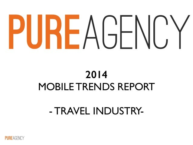 ! 2014 MOBILE TRENDS REPORT   ! - TRAVEL INDUSTRY-