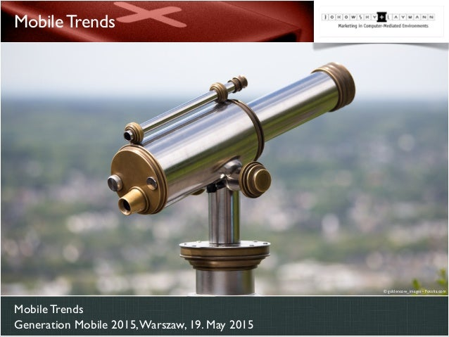 Mobile Trends Generation Mobile 2015,Warszaw, 19. May 2015 Mobile Trends © goldencow_images - Fotolia.com
