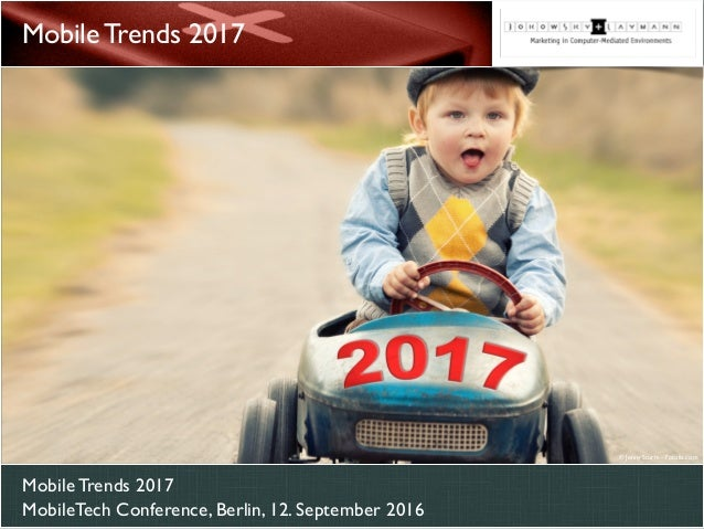 Mobile Trends 2017 MobileTech Conference, Berlin, 12. September 2016 Mobile Trends 2017 © Jenny Sturm - Fotolia.com