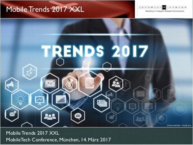 Mobile Trends 2017 XXL MobileTech Conference, München, 14. März 2017 Mobile Trends 2017 XXL © barameefotolia - Fotolia.com