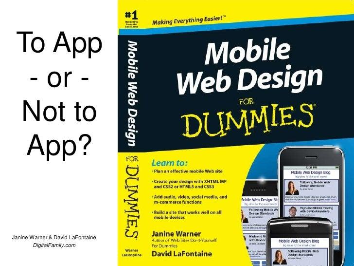 To App - or -Not to App?<br />Janine Warner & David LaFontaine<br />DigitalFamily.com<br />
