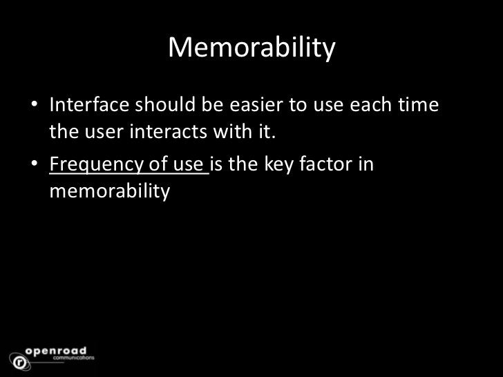 Learnability<br />An interface should be easy to use from the first time the user interacts with it.<br />Amount of functi...