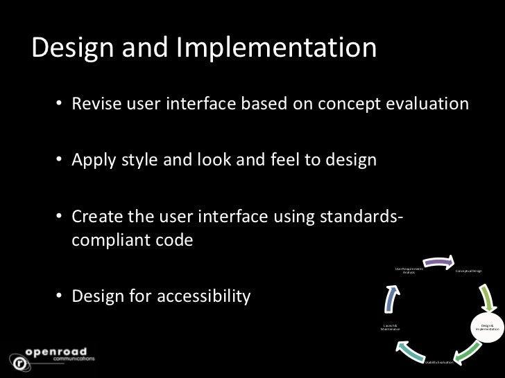 Design and Implementation <br /><ul><li>Revise user interface based on concept evaluation