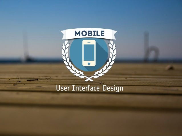 mobile User Interface Design