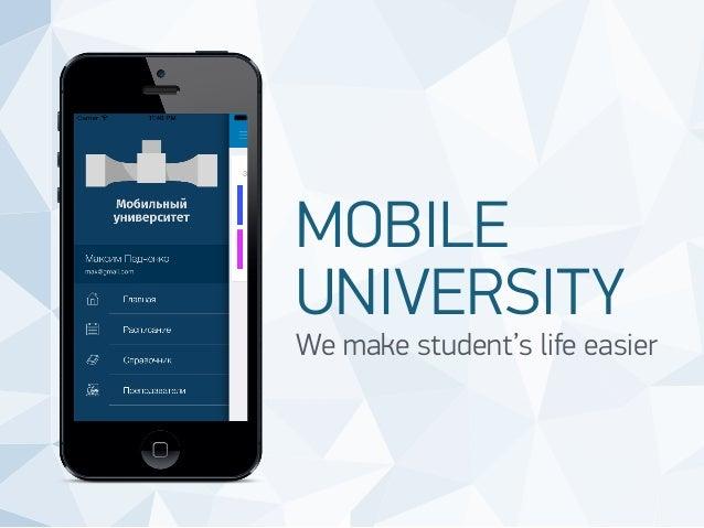 MOBILE  UNIVERSITY  We make student's life easier