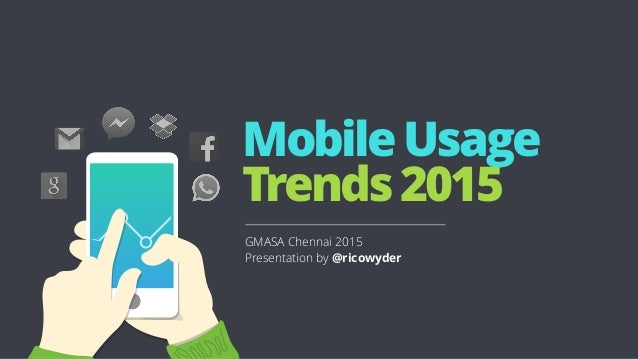 User behavior mobile usage trends 2015 - Mobel trends 2015 ...