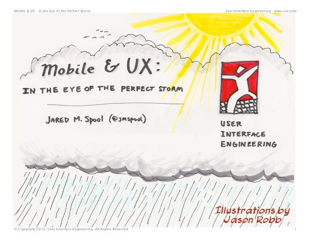 Mobile & UX - In the Eye of the Perfect Storm                          User Interface Engineering - www.uie.com           ...