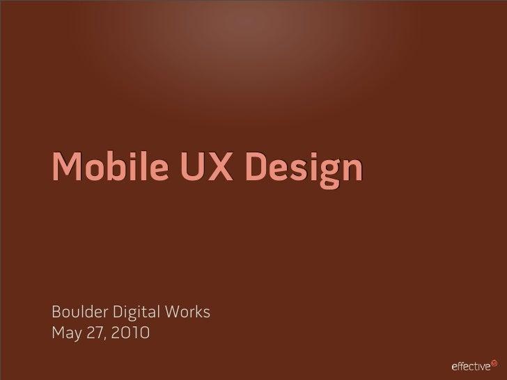 Mobile UX Design   Boulder Digital Works May 27, 2010