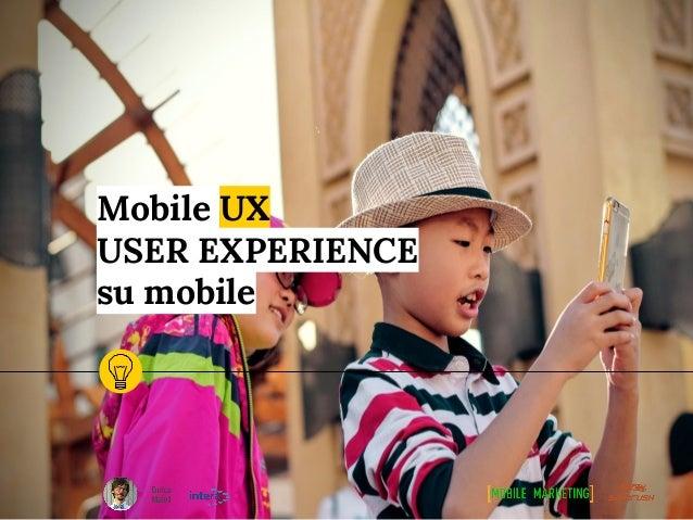 Mobile UX USER EXPERIENCE su mobile