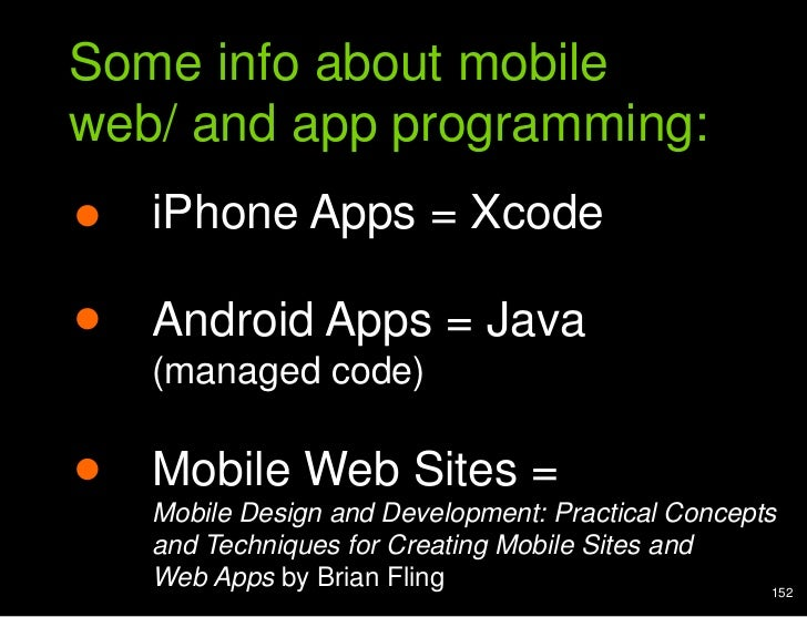 Analogy of cards<br />Some info about mobile web/ and app programming:<br />iPhone Apps = Xcode<br />1<br />Android Apps =...
