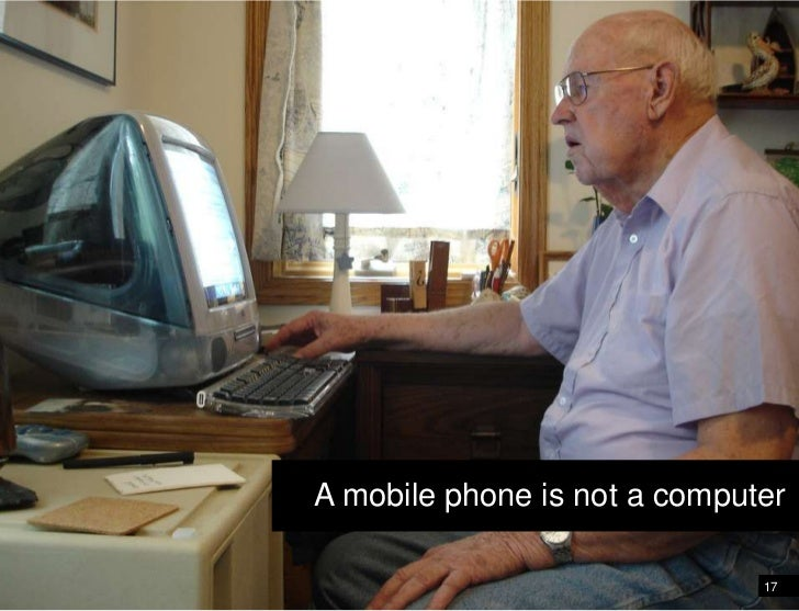 A mobile phone is not a computer <br />17<br />A mobile phone is not a computer<br />