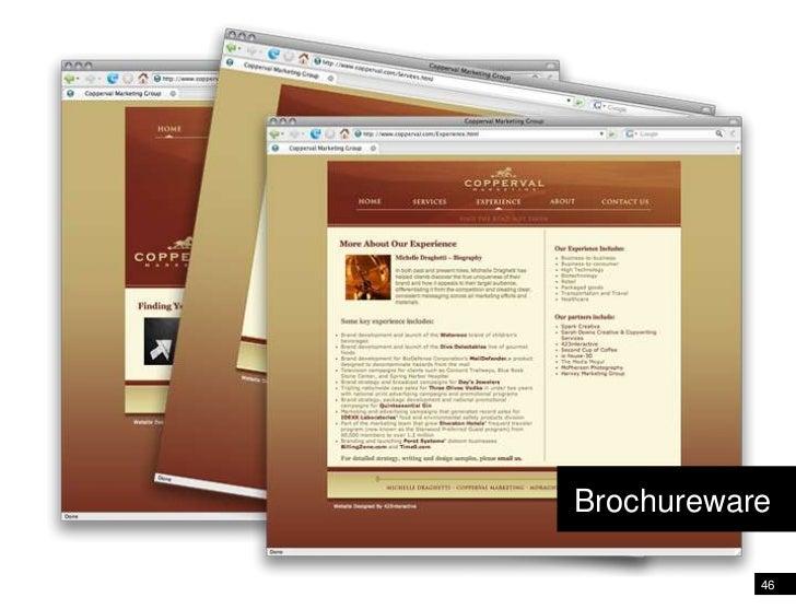 46<br />Solution: Brochure - online<br />Brochureware<br />