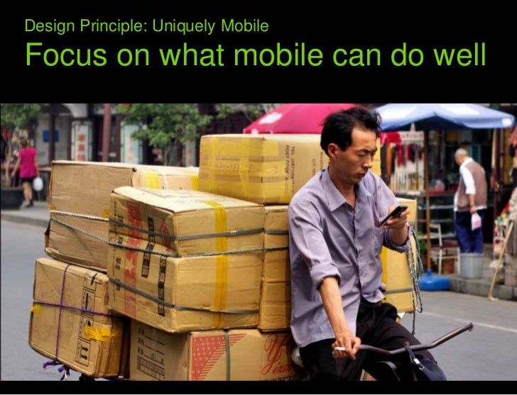 What we learned from the web<br />Design Principle: Uniquely Mobile Focus on what mobile can do well<br />