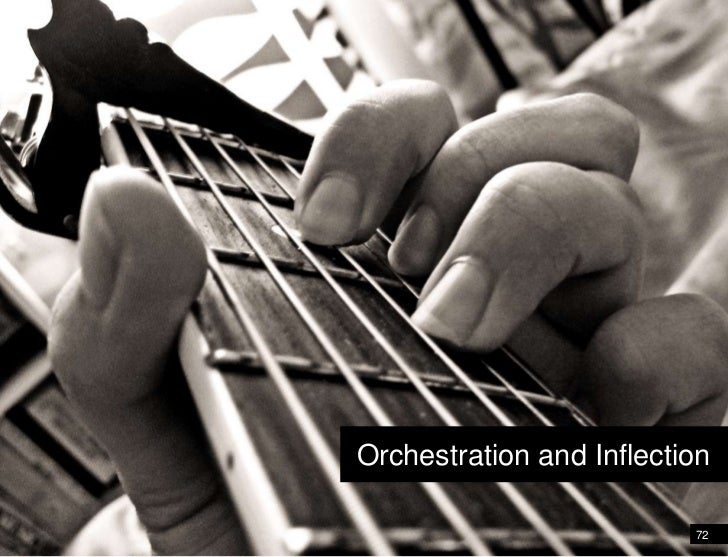72<br />Relationships Chording<br />Orchestration and Inflection<br />