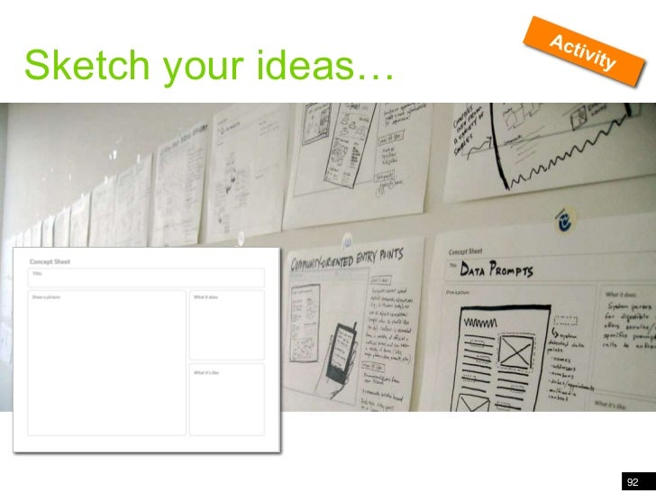 """92<br />""""in the wild"""" ideation<br />Activity<br />Sketch your ideas…<br />"""