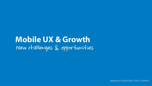 Mobile UX & Growth  Barcelona // Smash Tech // Dec 5, Tuenti13