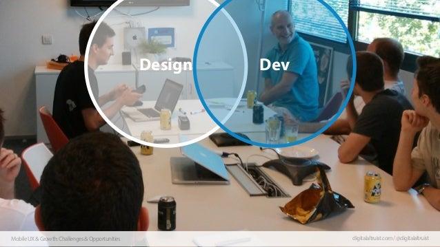 Design  Mobile UX & Growth: Challenges & Opportunities  Dev  digitalaltruist.com / @digitalaltruist