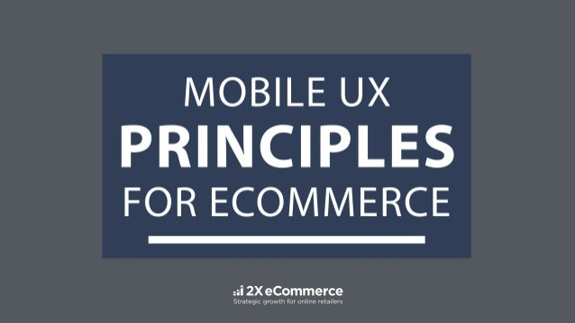Mobile UX principles for Ecommerce in a Mobile First World