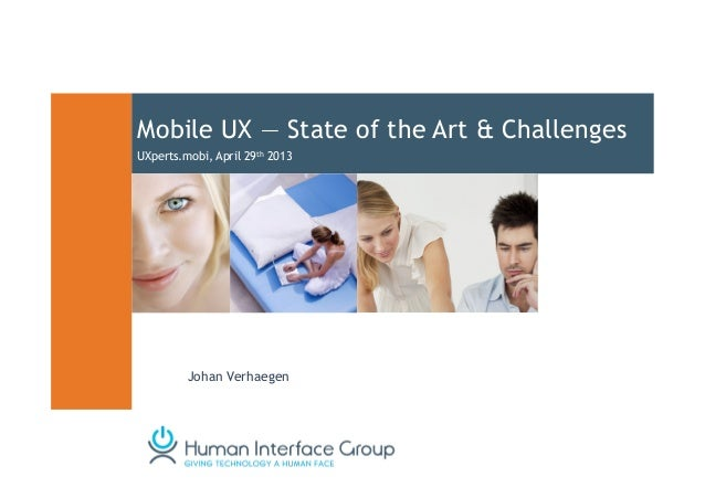 Mobile UX — State of the Art & ChallengesUXperts.mobi, April 29th 2013Johan Verhaegen