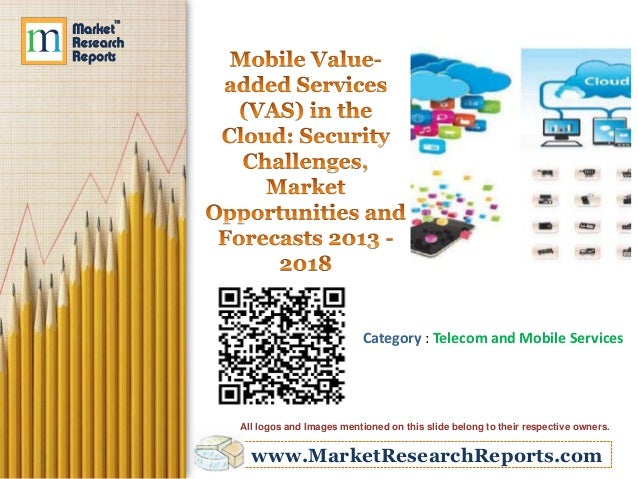 www.MarketResearchReports.comCategory : Telecom and Mobile ServicesAll logos and Images mentioned on this slide belong to ...