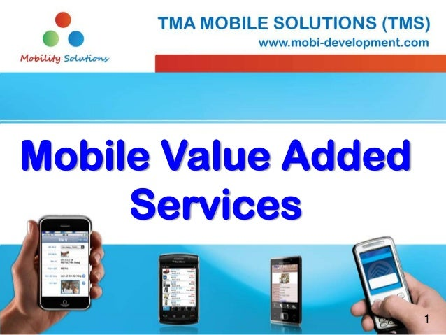 Mobile Value Added     Services                     1