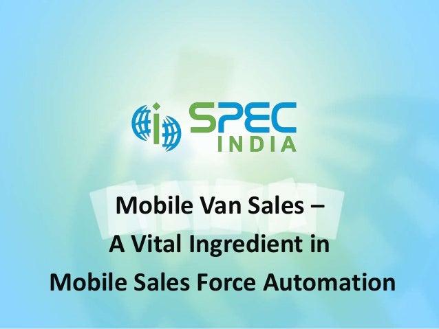 Mobile van sales a vital ingredient in mobile sales force