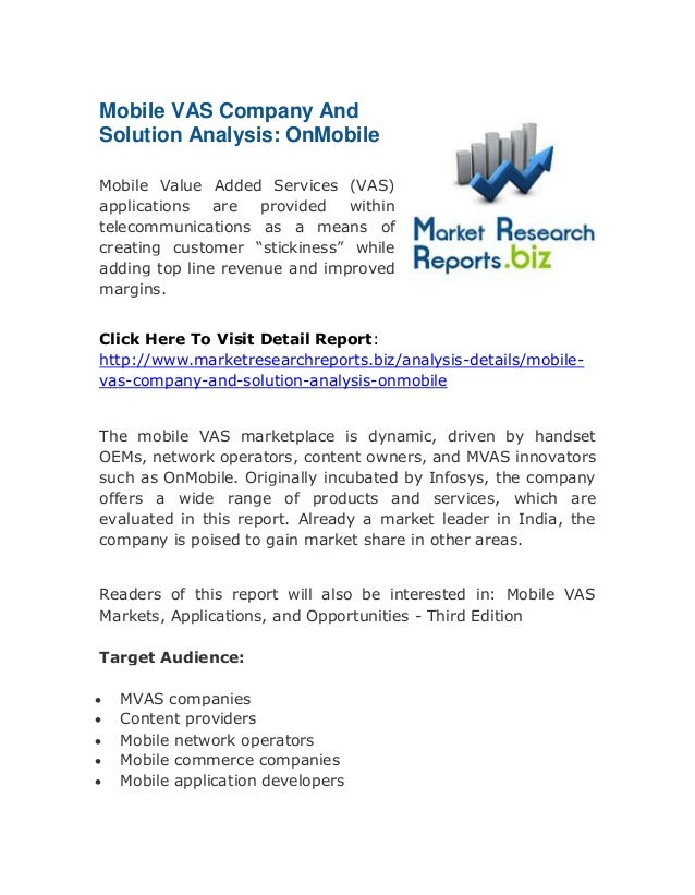 Mobile VAS Company And Solution Analysis: OnMobile Mobile Value Added Services (VAS) applications are provided within tele...