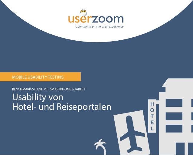 1 MOBILE USABILITY TESTING BENCHMARK-STUDIE MIT SMARTPHONE & TABLET Usability von Hotel- und Reiseportalen