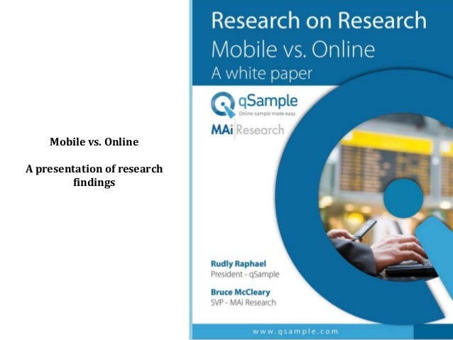 Mobile vs. OnlineA presentation of researchfindings