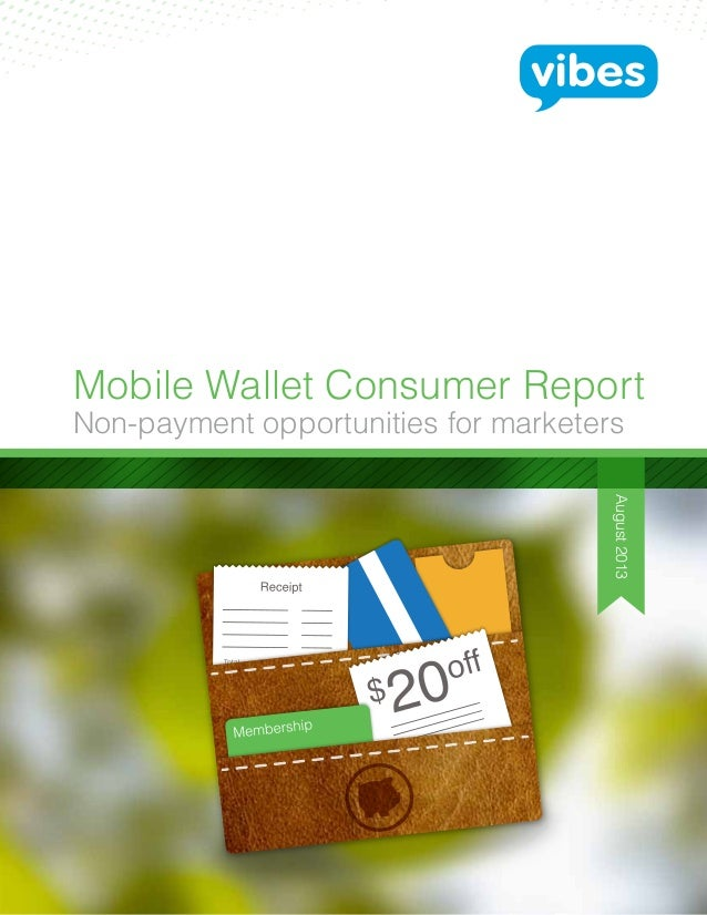 August2013 Mobile Wallet Consumer Report Non-payment opportunities for marketers