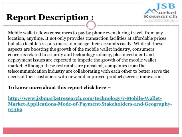 JSB Market Research - Mobile Wallet Market - Global Share, Size, Industry Analysis, Trends, Opportunities, Growth and Forecast, 2012 - 2020 Slide 3