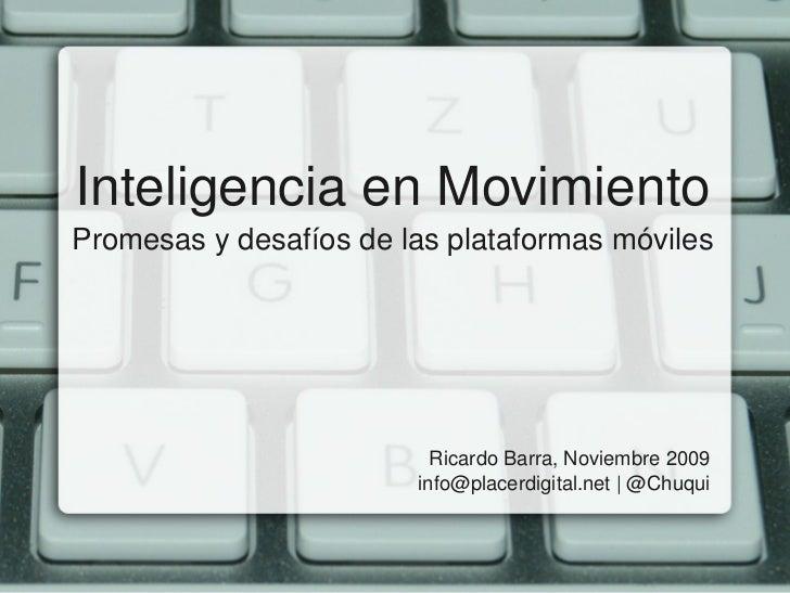InteligenciaenMovimiento Promesasydesafíosdelasplataformasmóviles                       Ricardo...