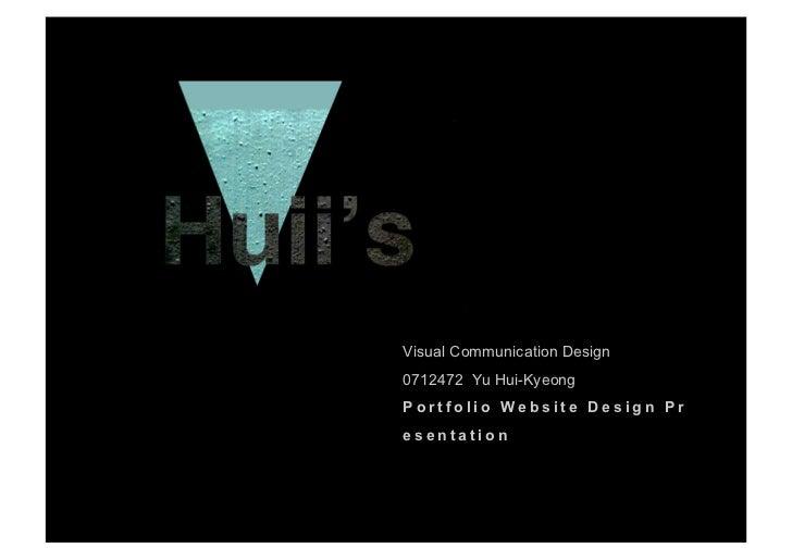 Visual Communication Design0712472 Yu Hui-KyeongPortfolio Website Design Presentation