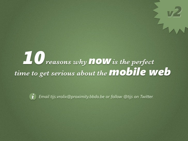 v2      10       reasons why now is the perfect time to get serious about the mobile                                web   ...