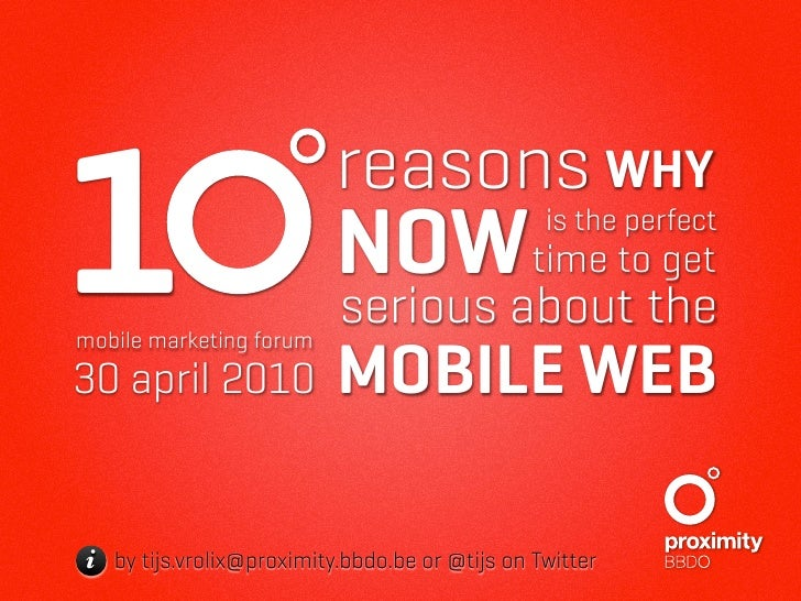 1 mobile marketing forum 30 april 2010                           reasons WHY                           NOWtime to get     ...