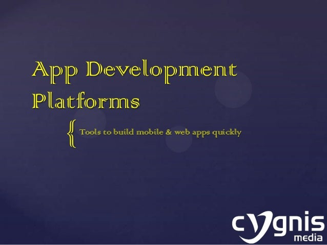 { App Development Platforms Tools to build mobile & web apps quickly