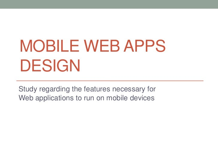 MOBILE WEB APPSDESIGNStudy regarding the features necessary forWeb applications to run on mobile devices